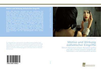 Motive und Wirkung ästhetischer Eingriffe