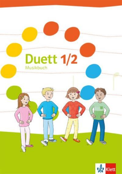Duett. Schülerbuch 1./2. Schuljahr. Ausgabe ab 2017. Ausgabe Ost