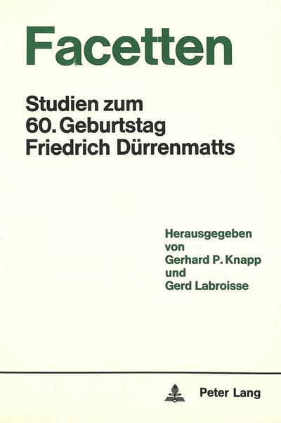 Facetten: Studien Zum 60. Geburtstag Friedrich Dürrenmatts