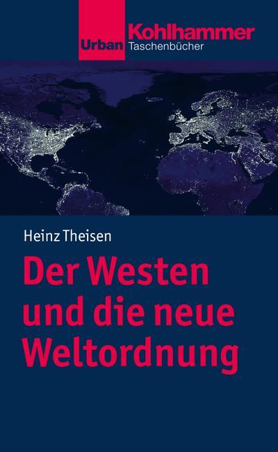 Der Westen und die neue Weltordnung (Urban-Taschenbücher)