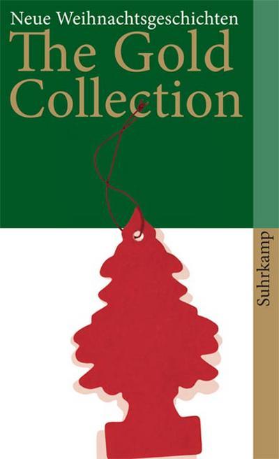 The Gold Collection: Neue Weihnachtsgeschichten (suhrkamp taschenbuch)