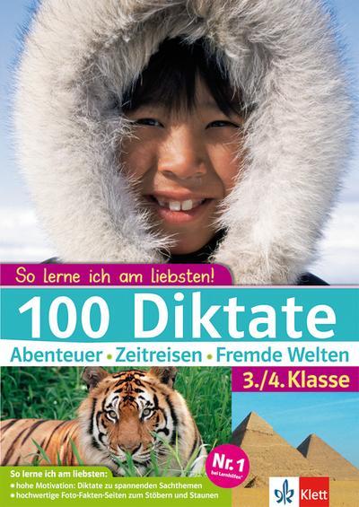 100 Diktate Abenteuer - Zeitreisen - Fremde Welten. 3./4. Klasse
