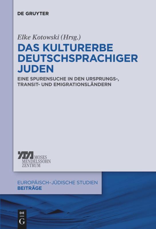 Das Kulturerbe deutschsprachiger Juden Elke-Vera Kotowski