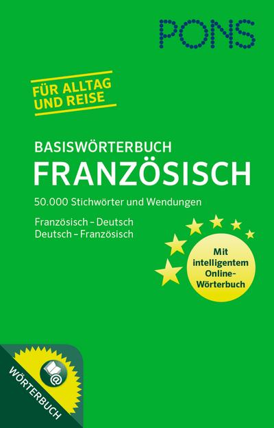 PONS Basiswörterbuch Französisch: 50.000 Stichwörter & Wendungen. Mit intelligentem Online-Wörterbuch. Französisch-Deutsch / Deutsch-Französisch