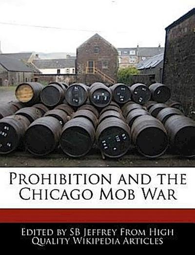 Prohibition and the Chicago Mob War