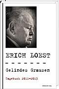 Gelindes Grausen: Tagebuch 2011-2013. Mit ein ...