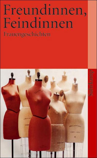 Freundinnen, Feindinnen: Frauengeschichten (suhrkamp taschenbuch)