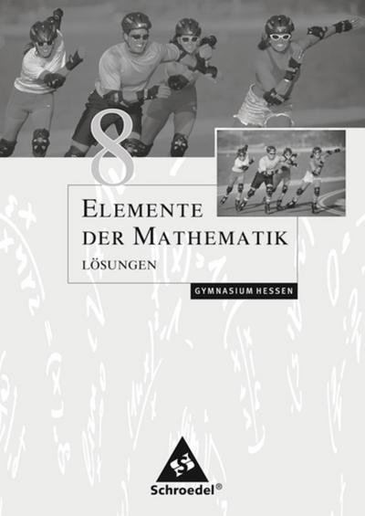Elemente der Mathematik 8. Lösungen. Sekundarstufe 1. Hessen