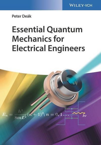 Essential Quantum Mechanics for Electrical Engineers