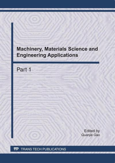 Machinery, Materials Science and Engineering Applications, MMSE2011