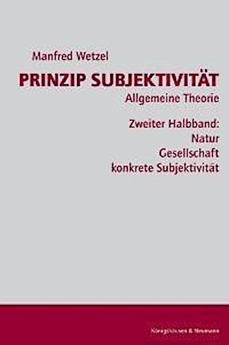 Prinzip Subjektivität: Allgemeine Theorie 1.2, Manfred Wetzel
