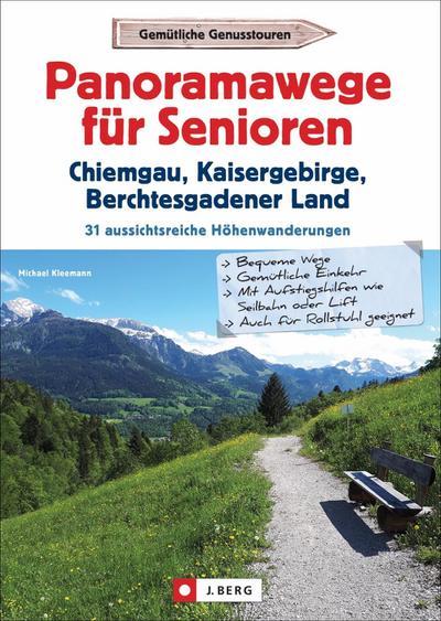 Panoramawege für Senioren Chiemgau, Kaisergebirge und Berchtesgadener Land