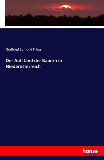 9783743325388 - Godfried Edmund Friess: Der Aufstand der Bauern in Niederösterreich - Buch