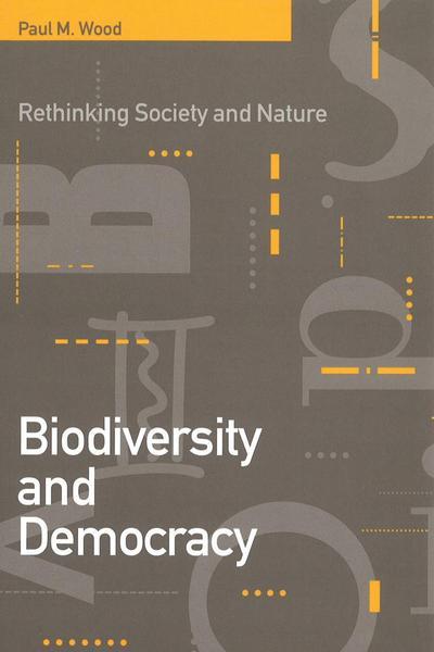 Biodiversity and Democracy: Rethinking Nature and Society