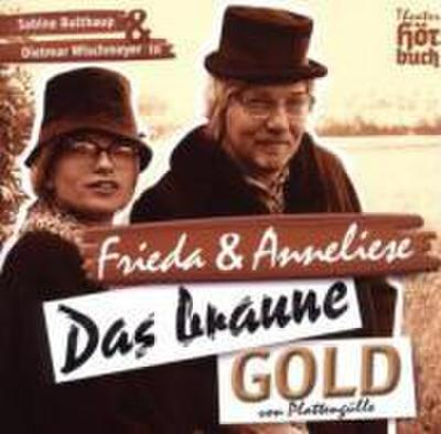 Frieda & Anneliese, Das braune Gold von Plattengülle, 2 Audio-CDs