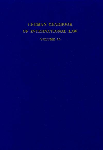 German Yearbook of International Law / Jahrbuch für Internationales Recht. Vol. 20 (1977). (German Yearbook of International Law / Jahrbuch für Internationales Recht; GYIL 20)