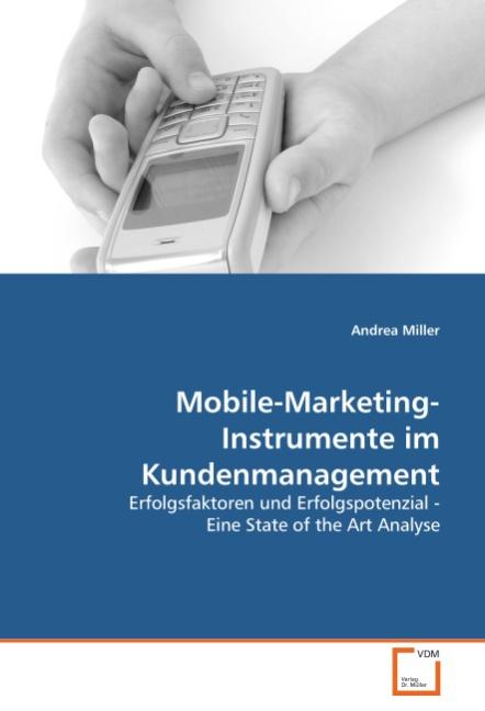 Andrea Miller / Mobile-Marketing-Instrumente im Kundenmanagement 9783639129717