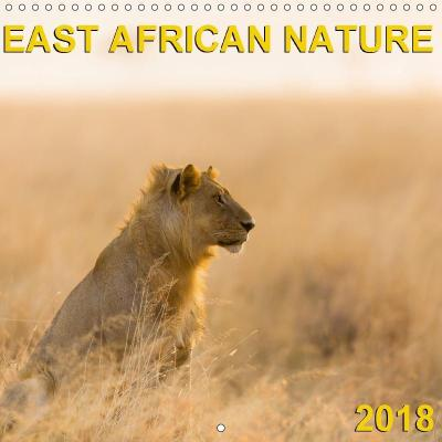 East African Nature (Wall Calendar 2018 300 × 300 mm Square)