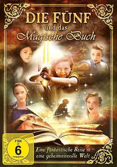 Die Fünf und das magische Buch - Eine fantastische Reise in eine geheimnisvolle Welt