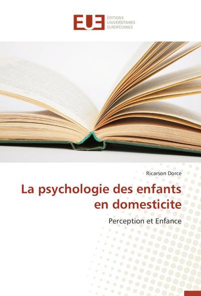 La psychologie des enfants en domesticite