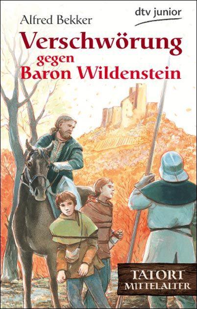 Verschwörung gegen Baron Wildenstein: Tatort Mittelalter Alfred Bekker