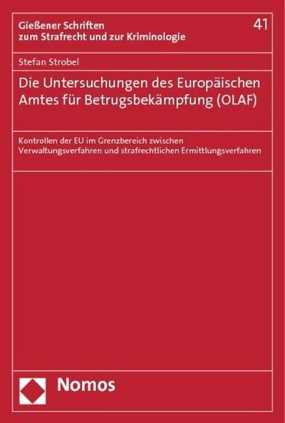 Die Untersuchungen des Europäischen Amtes für Betrugsbekämpfung (OLAF)