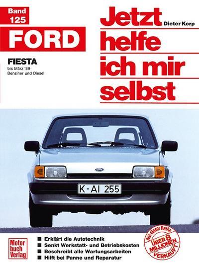Ford Fiesta; bis März '89 / Benziner und Diesel // Reprint der 3. Auflage 1992; Jetzt helfe ich mir selbst; Deutsch; 250 Abb.