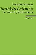 Interpretationen: Französische Gedichte des 19. und 20. Jahrhunderts