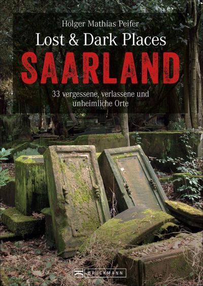 Lost & Dark Places Saarland