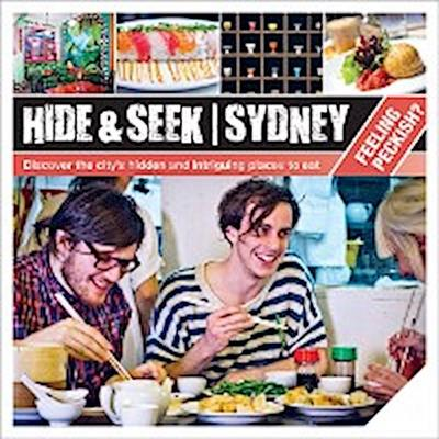 Hide & Seek Sydney Feeling Peckish?