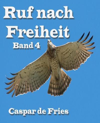 Ruf nach Freiheit - Band 4
