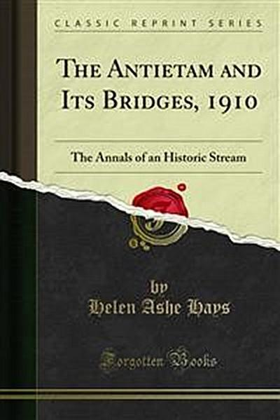 The Antietam and Its Bridges, 1910
