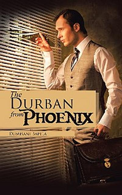 The Phoenix from Durban
