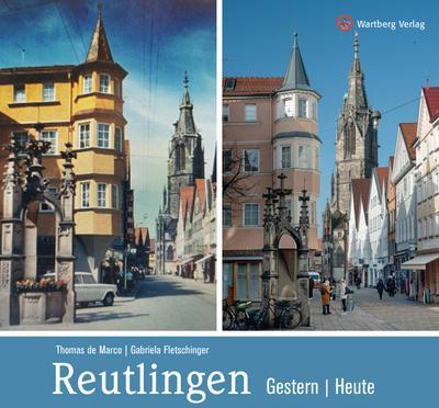 Reutlingen - gestern und heute