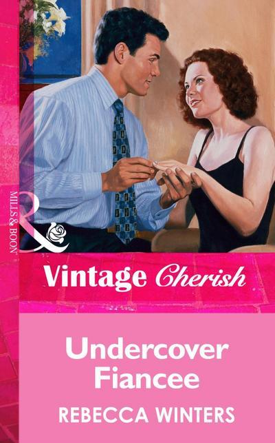 Undercover Fiancee (Mills & Boon Vintage Cherish)