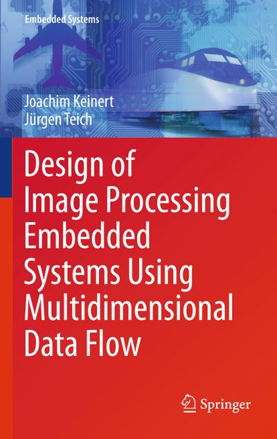 Design of Image Processing Embedded Systems Using Multidimensional Data Flow
