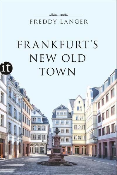 Frankfurt's New Old Town