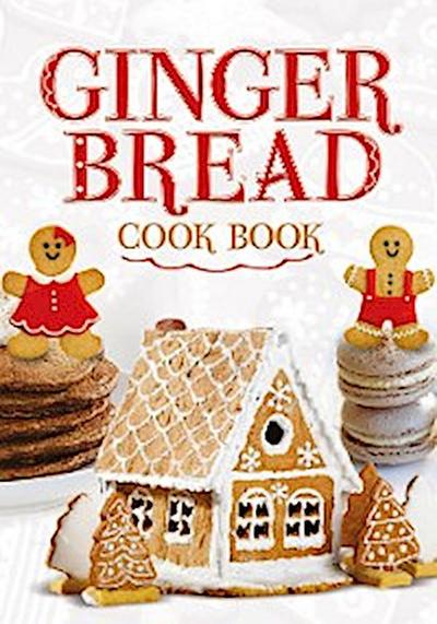 Ginger Bread Cook Book