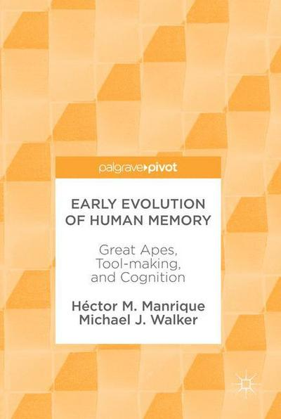 Early Evolution of Human Memory