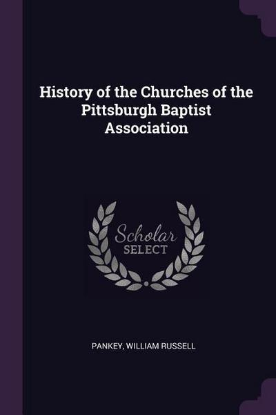 History of the Churches of the Pittsburgh Baptist Association