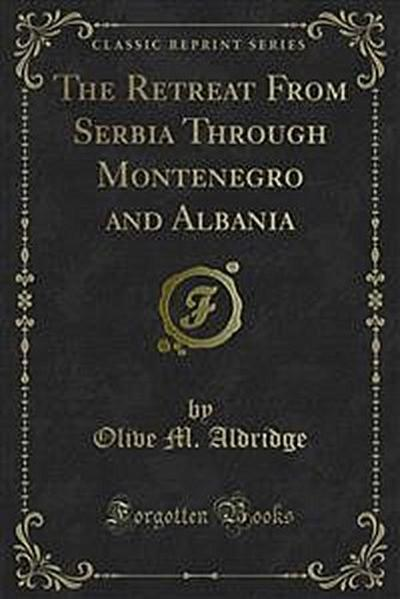 The Retreat From Serbia Through Montenegro and Albania