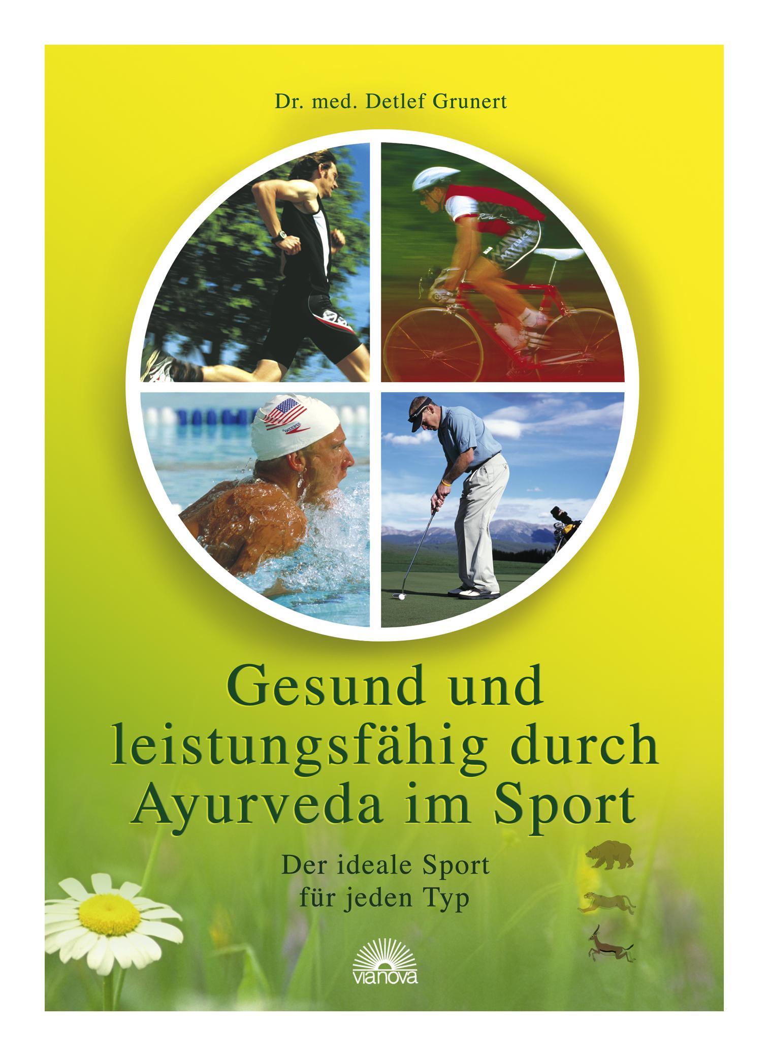 Gesund und leistungsfähig durch Ayurveda im Sport Detlef Grunert