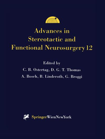 Advances in Stereotactic and Functional Neurosurgery 12