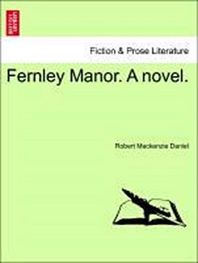 Fernley Manor. A novel. Vol. III