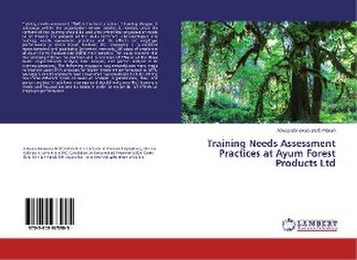 Training Needs Assessment Practices at Ayum Forest Products Ltd
