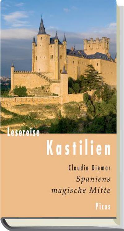 Lesereise Kastilien; Spaniens magische Mitte   ; Picus Lesereisen ; Deutsch;  -