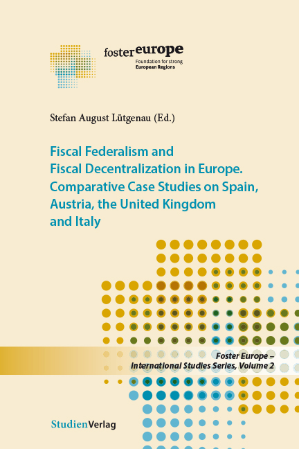 Fiscal Federalism and Fiscal Decentralization in Europe, Stefan August Lütg ...