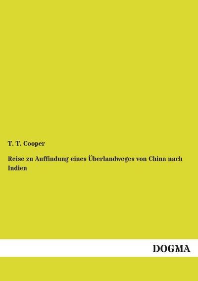 Reise zu Auffindung eines Ueberlandweges von China nach Indien