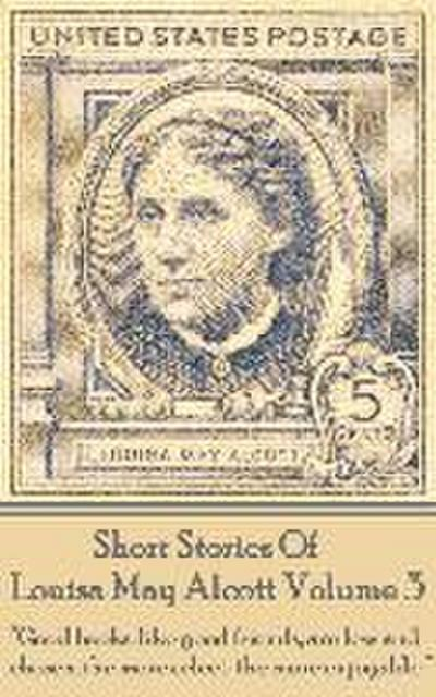 Short Stories Of Louisa May Alcott Volume 3