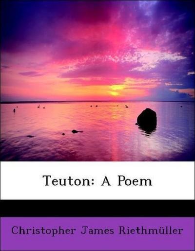 Teuton: A Poem